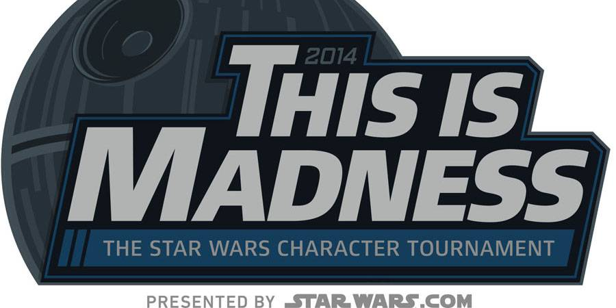 This Is Madness: The Star Wars Character Tournament 2014