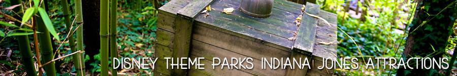 Disney Theme Parks Indiana Jones Attractions