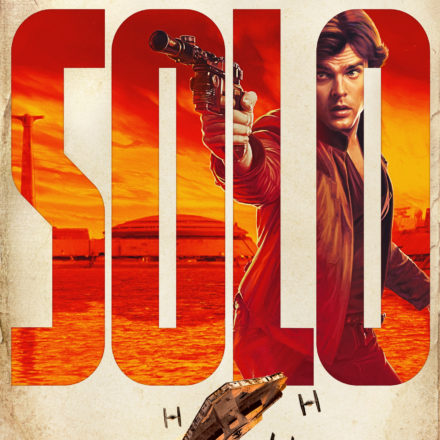 SOLO – Trailer and Posters Finally Arrive
