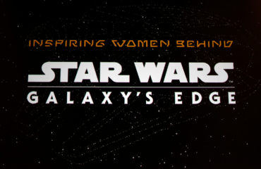 D23 Expo 2019: Inspiring Women Behind Star Wars: Galaxy's Edge