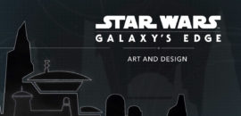 Star Wars: Galaxy's Edge – Art and Design